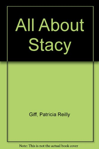 All About Stacy: Giff, Patricia Reilly