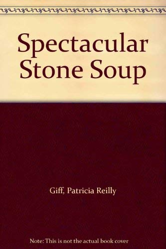 9780606039994: Spectacular Stone Soup