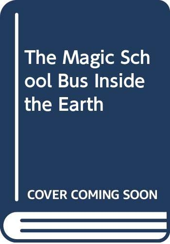 9780606040129: The Magic School Bus Inside the Earth