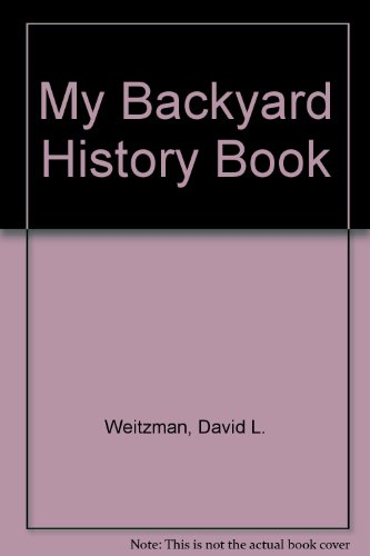 My Backyard History Book (0606040269) by Weitzman, David L.