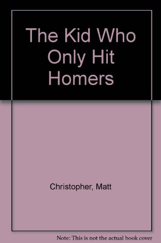 9780606040709: The Kid Who Only Hit Homers
