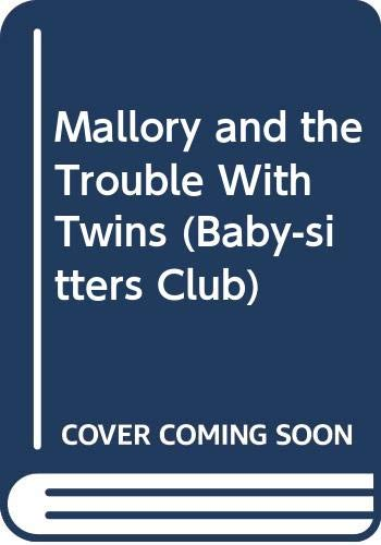 Mallory and the Trouble With Twins (Baby-Sitters Club) (0606040897) by Ann M. Martin