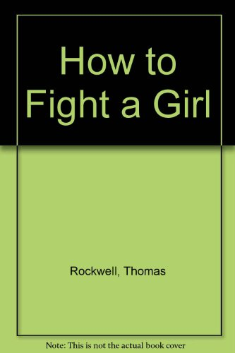 9780606040976: How to Fight a Girl