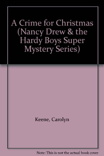 9780606041102: A Crime for Christmas (Nancy Drew & the Hardy Boys Super Mystery Series)