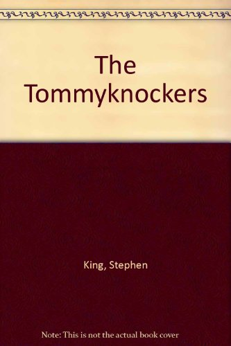 The Tommyknockers: King, Stephen