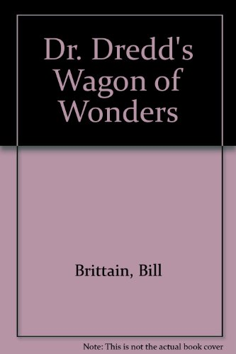 Dr. Dredd's Wagon of Wonders (0606041354) by Bill Brittain