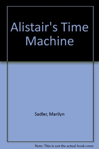 9780606041508: Alistair's Time Machine