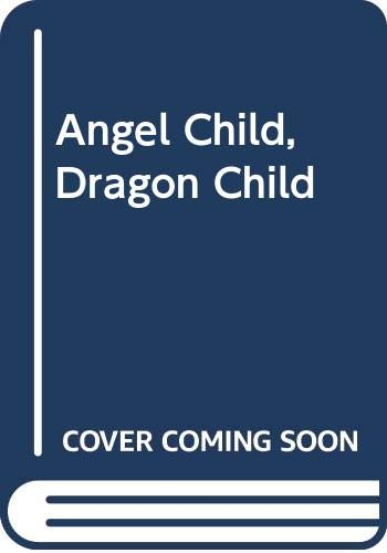 9780606041560: Angel Child, Dragon Child