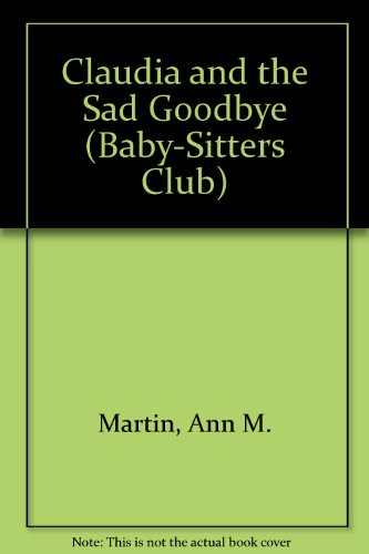 9780606041874: Claudia and the Sad Good-Bye (Baby-sitters Club)