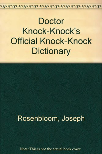 Doctor Knock-Knock's Official Knock-Knock Dictionary: Rosenbloom, Joseph