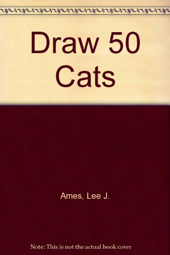 9780606042093: Draw 50 Cats