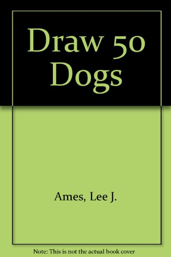 9780606042109: Draw 50 Dogs