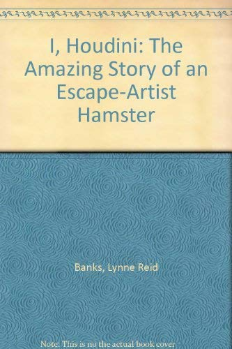 9780606042543: I, Houdini: The Amazing Story of an Escape-Artist Hamster