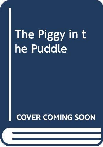 9780606042987: The Piggy in the Puddle