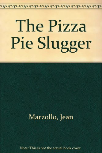 The Pizza Pie Slugger (Stepping Stone Books) (9780606043007) by Jean Marzollo