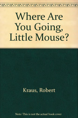 9780606043632: Where Are You Going, Little Mouse?