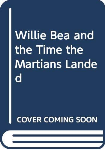 9780606043663: Willie Bea and the Time the Martians Landed