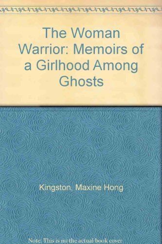 9780606043786: The Woman Warrior: Memoirs of a Girlhood Among Ghosts