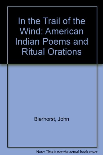 9780606043922: In the Trail of the Wind: American Indian Poems and Ritual Orations