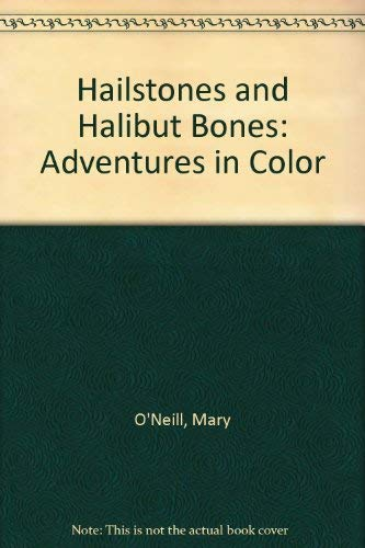 Hailstones and Halibut Bones: Adventures in Color (0606043934) by O'Neill, Mary