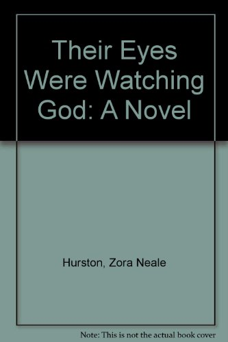 Their Eyes Were Watching God: A Novel (0606044019) by Hurston, Zora Neale