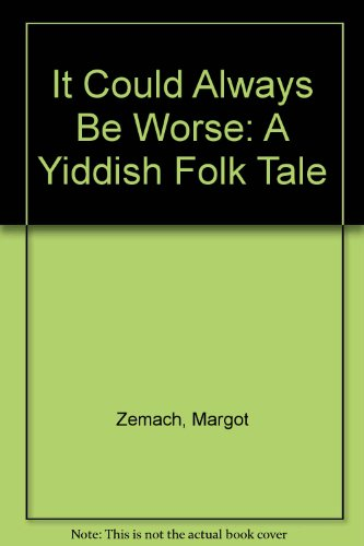 9780606044387: It Could Always Be Worse: A Yiddish Folk Tale