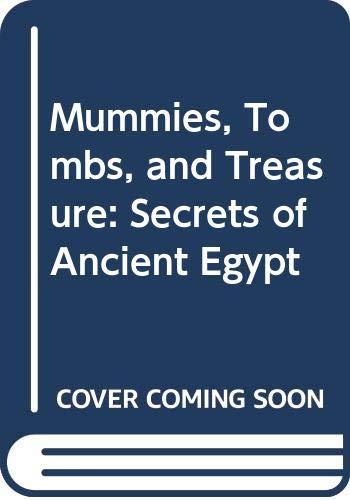 9780606044837: Mummies, Tombs, and Treasure: Secrets of Ancient Egypt