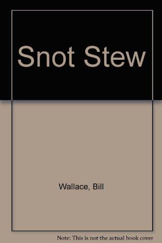 9780606045407: Snot Stew