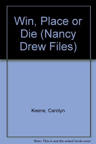 9780606045896: Win, Place or Die (Nancy Drew Files)