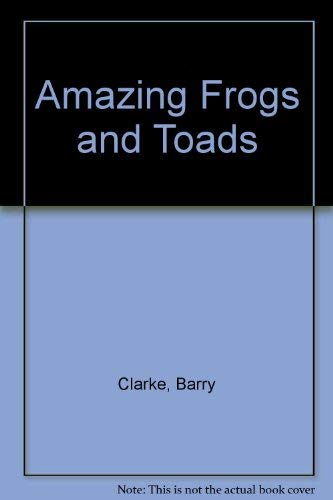 9780606046022: Amazing Frogs and Toads