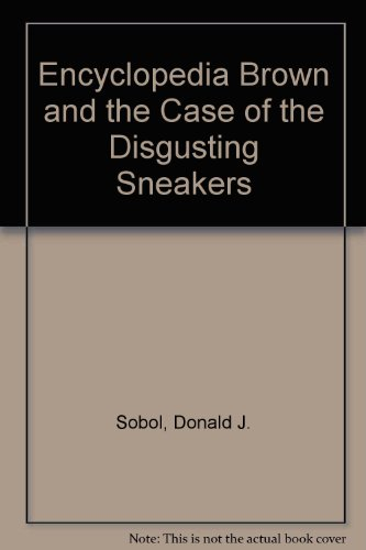 9780606046664: Encyclopedia Brown and the Case of the Disgusting Sneakers