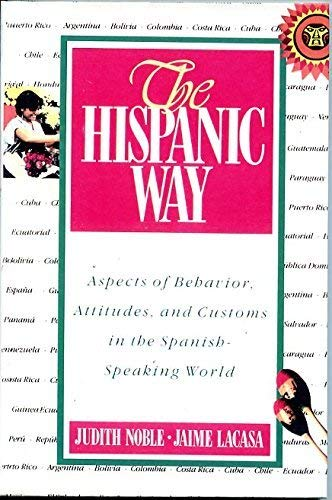 9780606046961: The Hispanic Way: Aspects of Behavior, Attitudes, and Customs in the Spanish-Speaking World