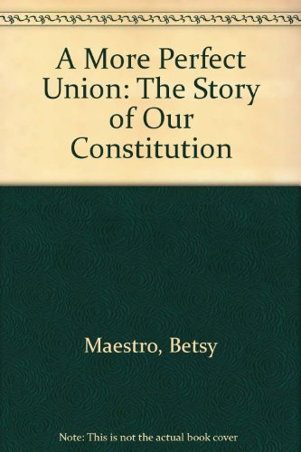 9780606047500: A More Perfect Union: The Story of Our Constitution