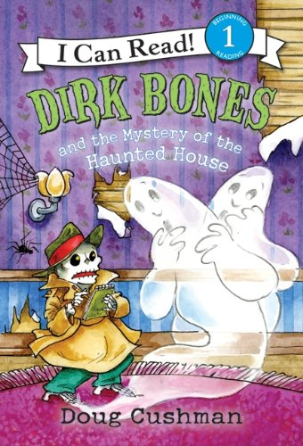 Dirk Bones And The Mystery Of The Haunted House (Turtleback School & Library Binding Edition) (I Can Read Books: Level 1) (0606047786) by Doug Cushman