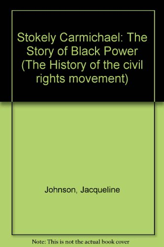9780606048125: Stokely Carmichael: The Story of Black Power (The History of the civil rights movement)