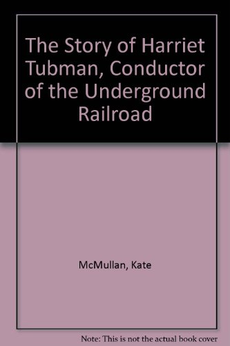9780606048156: The Story of Harriet Tubman, Conductor of the Underground Railroad