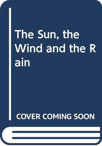 9780606048170: The Sun, the Wind and the Rain