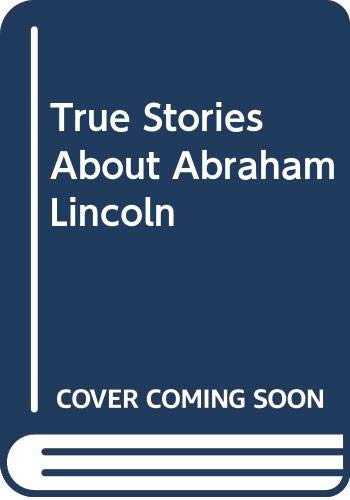 9780606048347: True Stories About Abraham Lincoln