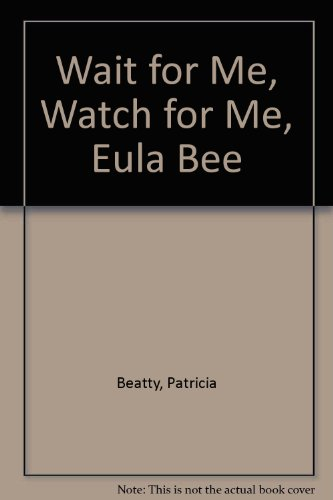 9780606048422: Wait for Me, Watch for Me, Eula Bee