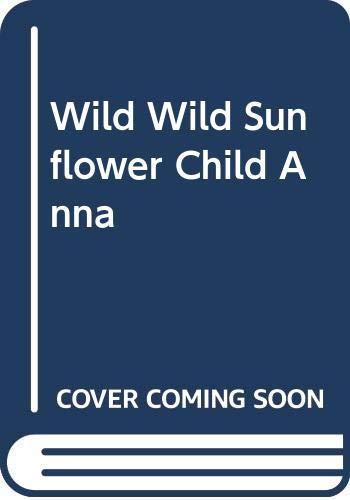 9780606048477: Wild Wild Sunflower Child Anna