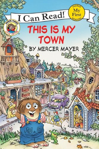 This Is My Town (Turtleback School & Library Binding Edition) (I Can Read Books: My First) (0606048502) by Mercer Mayer