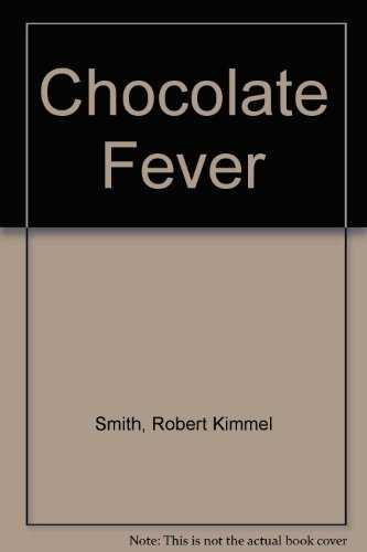 Chocolate Fever: Smith, Robert Kimmel