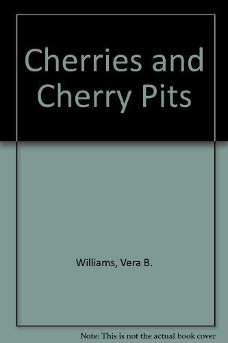 9780606048903: Cherries and Cherry Pits
