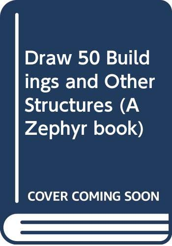 9780606049108: Draw 50 Buildings and Other Structures (A Zephyr book)