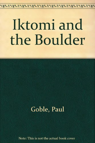 9780606049429: Iktomi and the Boulder