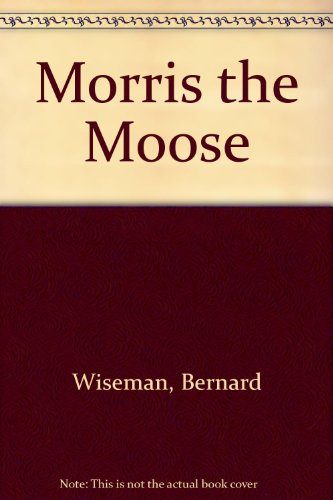 9780606049795: Morris the Moose