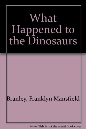 9780606050463: What Happened to the Dinosaurs