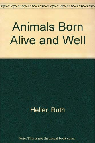 9780606051231: Animals Born Alive and Well