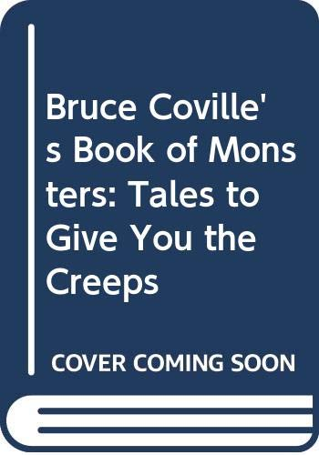 9780606051736: Bruce Coville's Book of Monsters: Tales to Give You the Creeps
