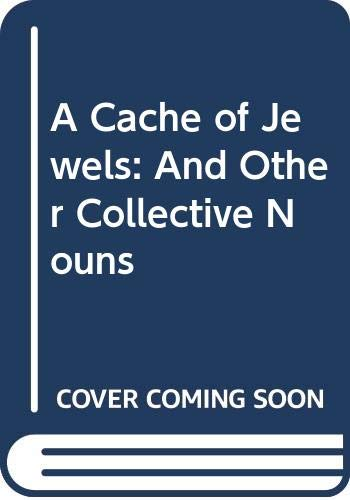 9780606051781: A Cache of Jewels: And Other Collective Nouns
